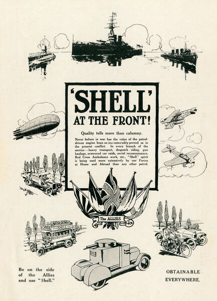 Wartime advertisement for Shell petrol, demonstrating that it is used more extensively by Allied Forces both at home and abroad. Date: 1914