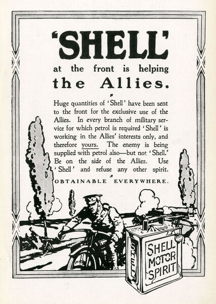 Advertisement for Shell from December 1914 stressing it is THE petrol used by the Allies at the front, and is definitely NOT being supplied to the Germans! Date: 1914