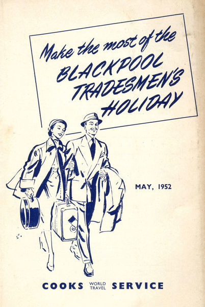 Thomas Cook Travel Brochure - Cover - Make the most of the Blackpool Tradesmen's Holiday, May 1952.     1952