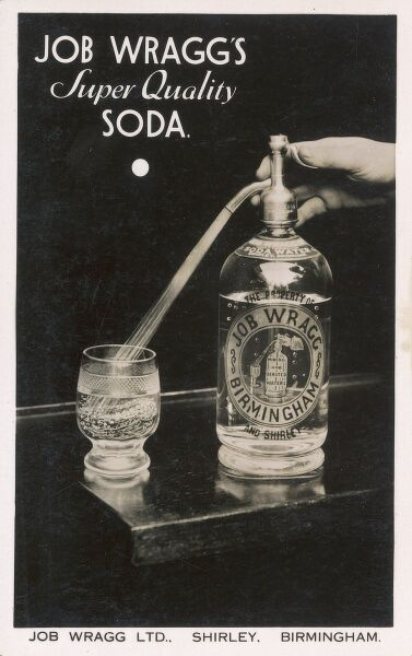 An advertisement for Job Wragg's Super Quality Soda Water, manufactured in Birmingham. A hand presses a soda syphon and fills a glass