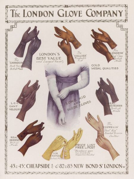 Advertisement for the London Glove Company of Cheapside and New Bond Street, showing a selection of women's gloves including long white evening gloves, wrist buttoning gloves and gauntlets in scented leather, chamois, reindeer, velour, deerskin