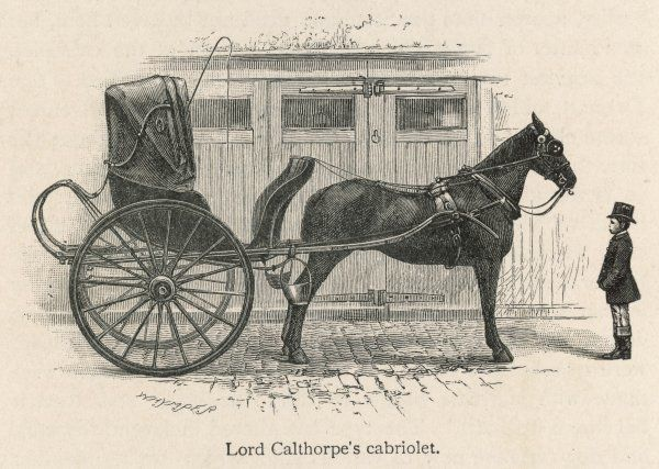 The cabriolet of Lord Calthorpe : a light two- wheeled carriage whose hood can be raised or lowered, according to the clemency or otherwise of the weather