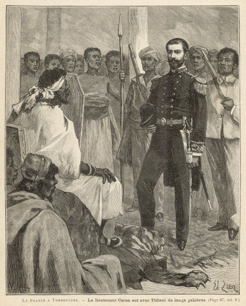 French explorer Lieut. Caron, sent to reconnoitre the Niger region, establishes friendly relations with Chief Tidiani at Tombouctou
