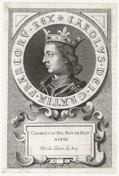 CHARLES IV KING OF FRANCE known as 'Le Bel'