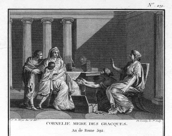 Cornelia, mother of the Gracchi, who, when asked by an inquisitive visitor where was her jewelry, replied, indicating her children 'These are my jewels !'