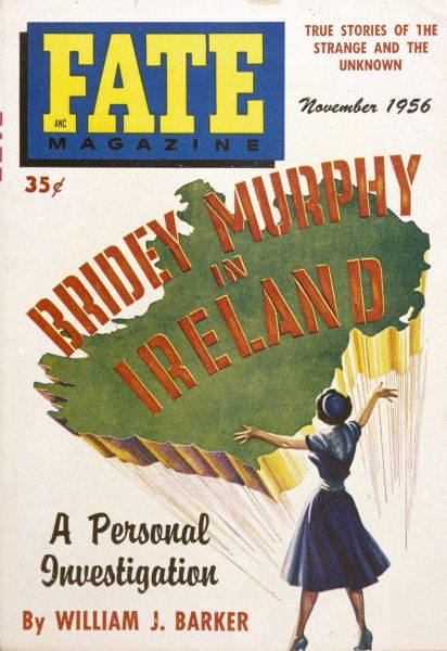 Cover of Fate Magazine, depicting 'Bridey Murphy' (alias Ruth Simmons, alias Virginia Tighe) -- the subject of a reincarnation experience visiting Ireland, home of the supposed Bridey Murphy. The so-called 'reincarnation' was later discredited