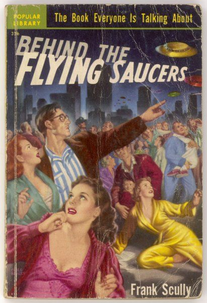 BEHIND THE FLYING SAUCERS, a book by Frank Scully, and the first to claim that a flying saucer had crashed in the American desert
