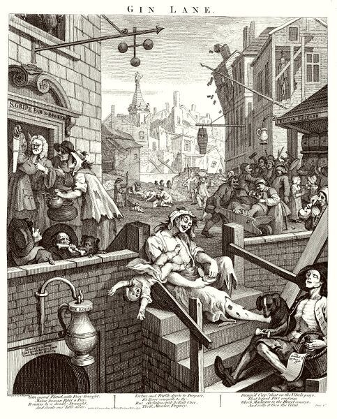 Hogarth, Gin Lane. A political print supporting a ministerial measure against the unlimited sale of gin (which later became the Gin Act). A scene of London life is depicted in which the pawnbrokers, gin cellar and distillery are now flourishing