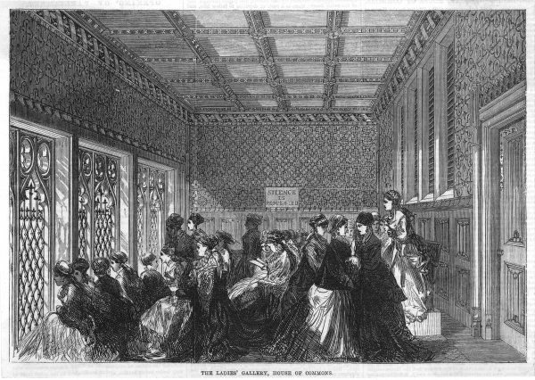In the Ladies Gallery in the House of Commons, women are permitted to listen to the men running the country