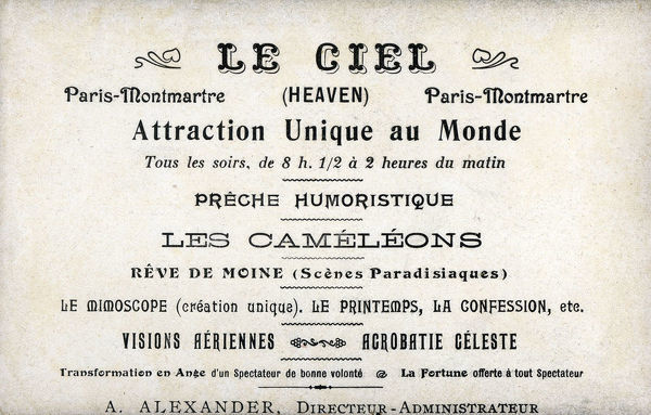Le Ciel - Montmartre, Paris Cabaret Nightclub. The Cabaret du Ciel (Cabaret of Heaven) was an early version of modern theme restaurants, with a theme centered around celestial concepts connected to the afterlife in Paradise. Inside the restaurant