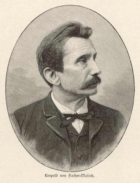 LEOPOLD VON SACHER-MASOCH German novelist ; the term 'masochism' was derived from his name due to the content of his novels Date: 1836 - 1895