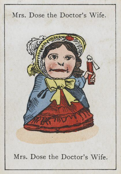 "Mrs Dose the Doctor's Wife, from ""Happy Families"" devised in Britain by Mr Jacques in 1861"