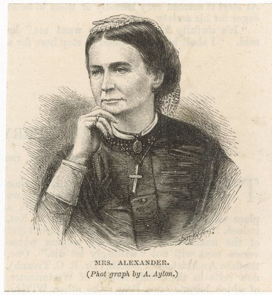 MRS ALEXANDER Hymn writer, writer of