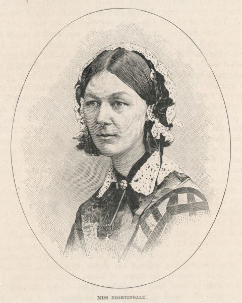 FLORENCE NIGHTINGALE nurse, hospital reformer, philanthropist
