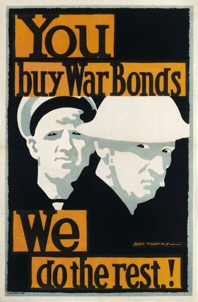 A poster advertising War Bonds during World War One 'You buy War Bonds - We do the Rest!'