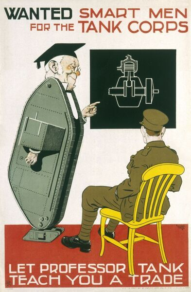 'Wanted Smart Men for the Tank Corps - Let Professor Tank teach you a Trade' Recruitment drive for the newly created tank Corps toward the end of WW1