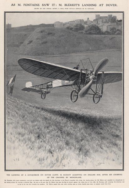 LOUIS BLERIOT FLIES THE CHANNEL, landing at Dover 37 minutes after take-off from near Calais