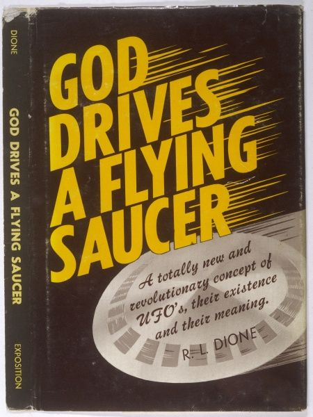 UFOS/BOOKS. 'GOD DRIVES A FLYING SAUCER' by R L Dione