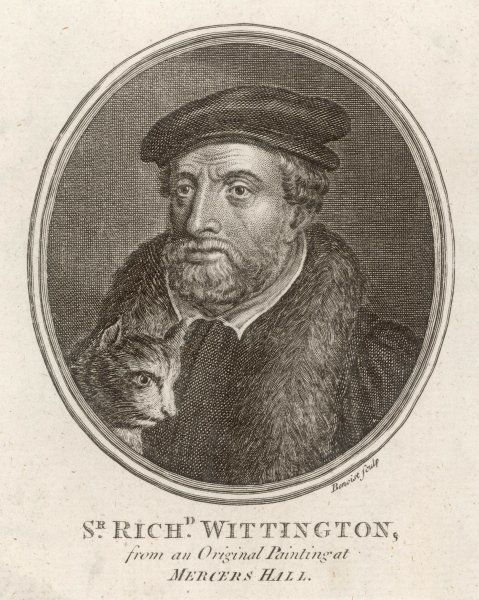 SIR RICHARD (DICK) WHITTINGTON Merchant, Lord Mayor of London and cat-lover