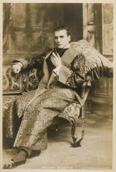 William Gillette: American actor; best known for his dramatisation & portrayal of Conan Doyle's 'Sherlock Holmes', as seen here in the 1899 stage version