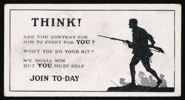 WW1/POSTER/CIG CARD. Think ! Are you content for him to fight for you?